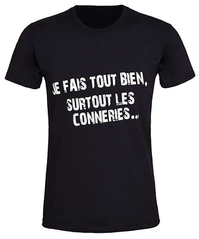 T-Shirt Je Fais Tout Bien Surtout Les conneries