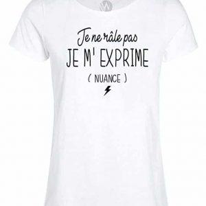 Femmes Top T-Shirt Message Humour Je ne Râle Pas