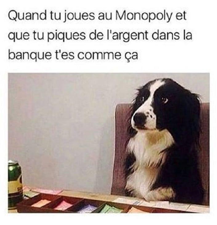 Quand tu joue au Monopoly