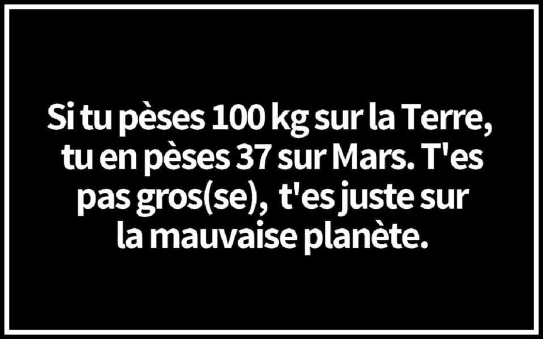 Si tu pèses 100 kg sur la Terre, tu en pèses 37 sur Mars.