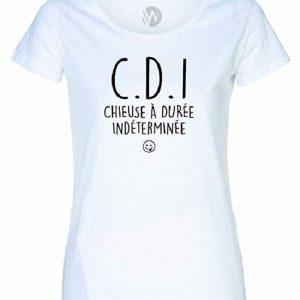 T-Shirt Femme C.D.I. Chieuse à Durée Indéterminée Message Humour