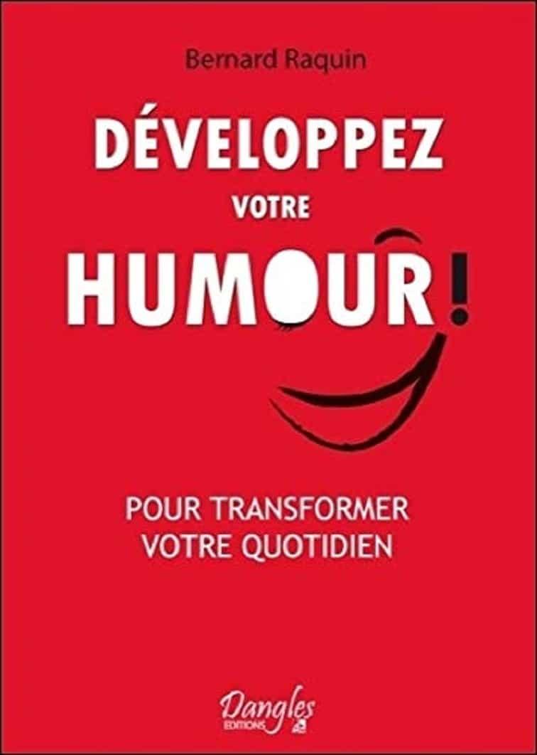 Développez votre humour ! Pour transformer votre vie quotidienne