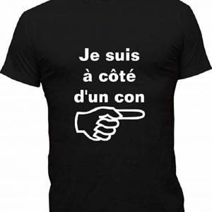 T-Shirt Humoristique Je Suis À Côté D'Un Con