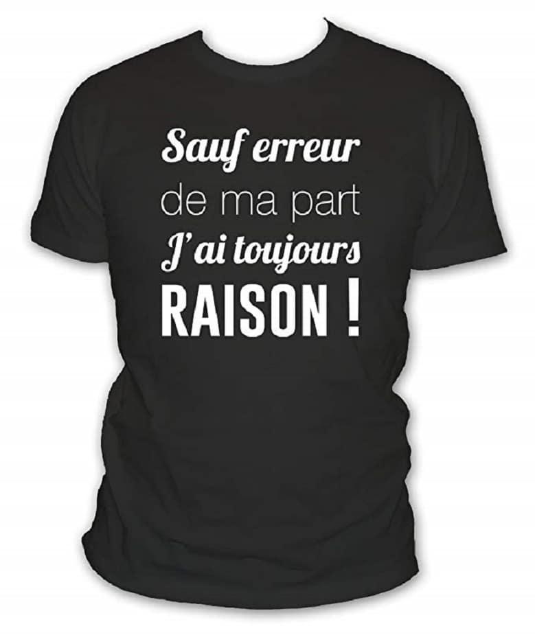 T-Shirt Humour Homme sauf Erreur de ma Part J'Ai Toujours Raison