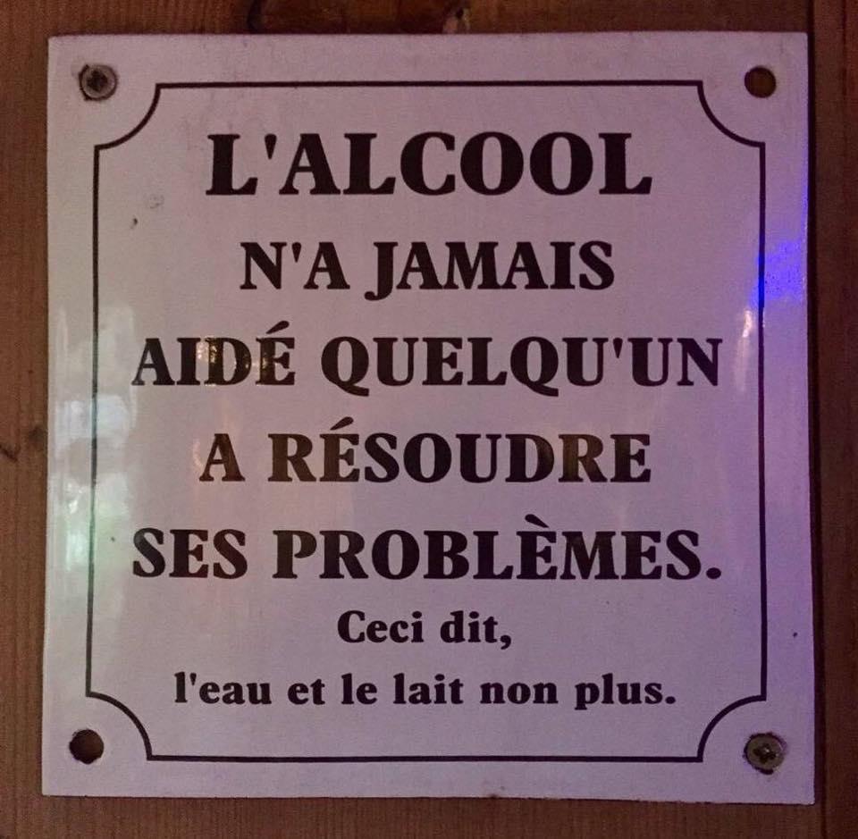 L'alcool n'a jamais aidé quelqu'un a résoudre ses problèmes