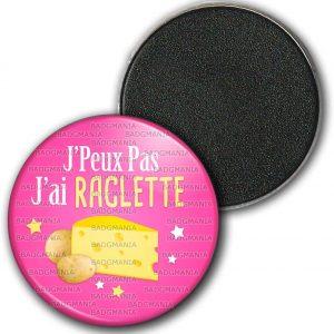 Magnet Aimant Frigo J'Peux Pas J'Ai Raclette