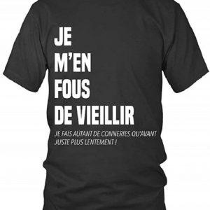 T-Shirt Je M'En Fous De Vieillir