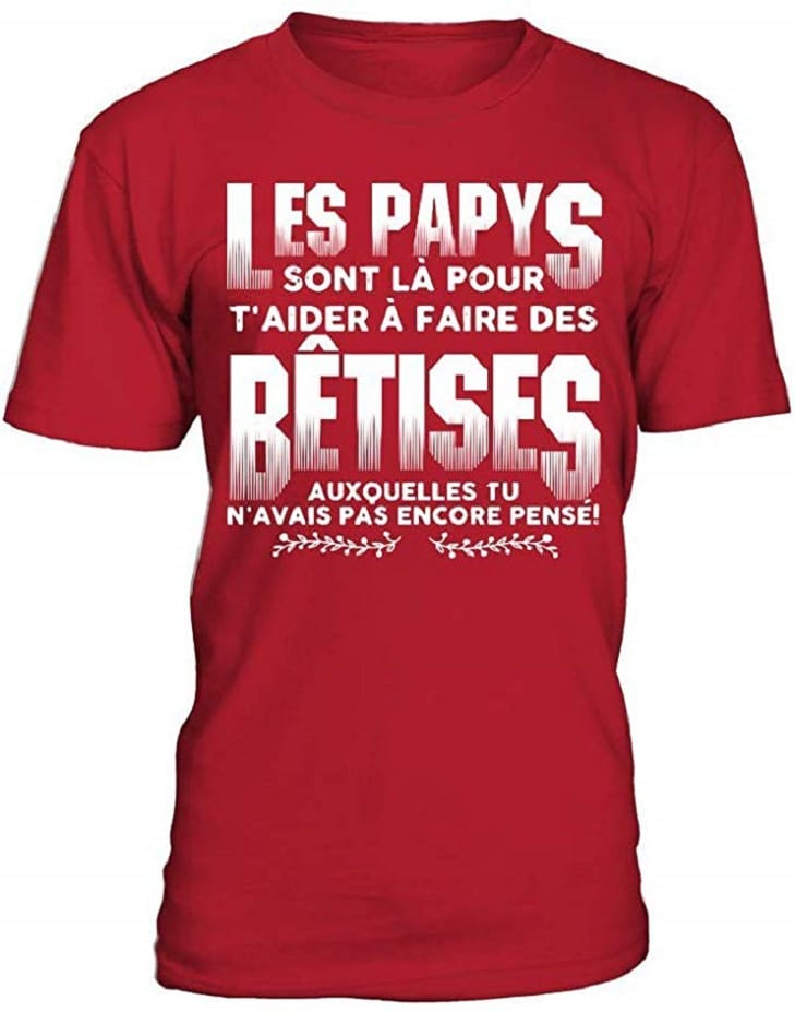 T-Shirt Les Papys sont Là pour T'Aider À Faire des Bêtises
