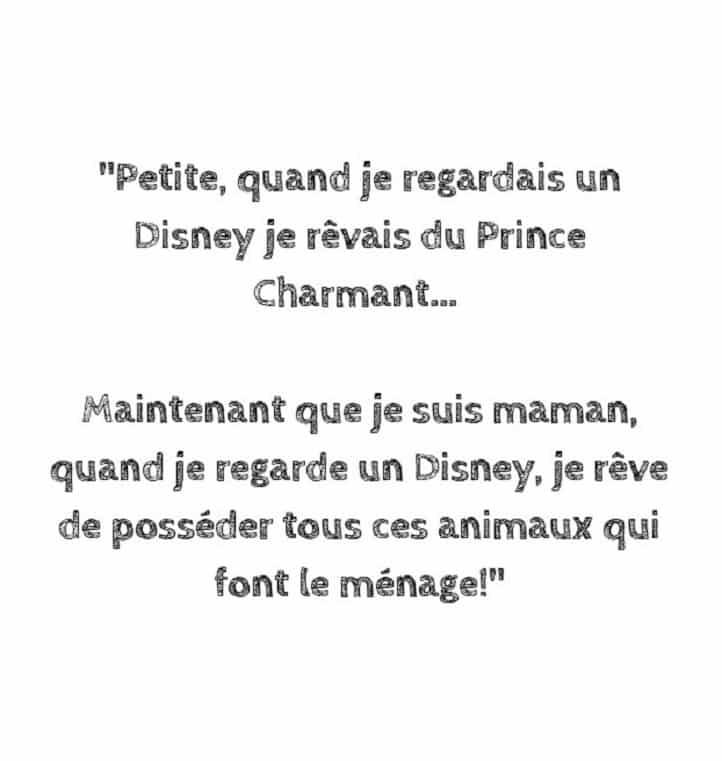 Petite, quand je regardais un Disney je rêvais du prince charmant