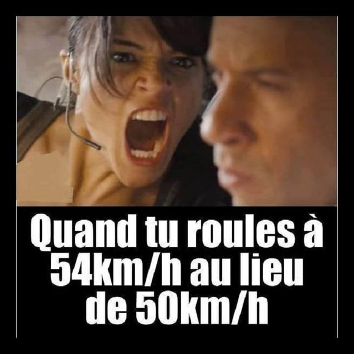 Quand tu roules à 54 km/h au lieu de 50 km/h