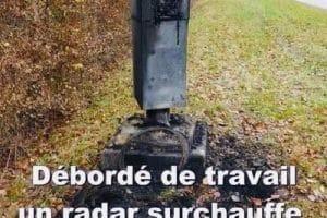 Débordé de travail un radar surchauffe es se suicide !