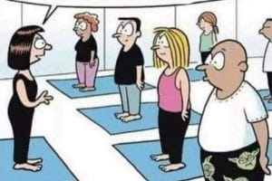 J'espère que tout le monde a acheté le bon pantalon. Un pantalon de yoga