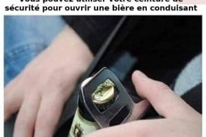 Vous pouvez utiliser votre ceinture de sécurité pour ouvrir une bière en conduisant